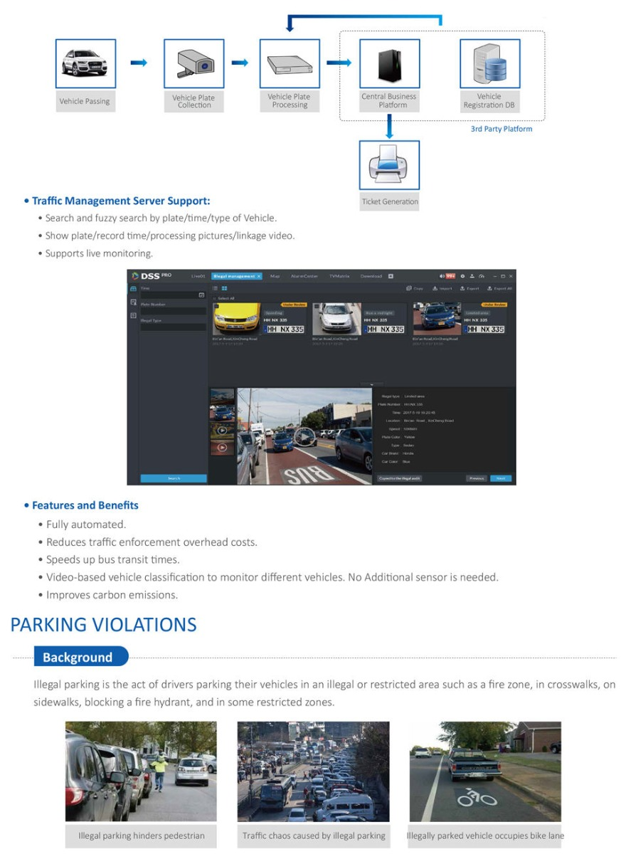 Search and fuzzy search by plate/time/type of Vehicle. • Show plate/record time/processing pictures/linkage video. • Supports live monitoring.Illegal parking is the act of drivers parking their vehicles in an illegal or restricted area such as a fire zone, in crosswalks, on sidewalks, blocking a fire hydrant, and in some restricted zones.